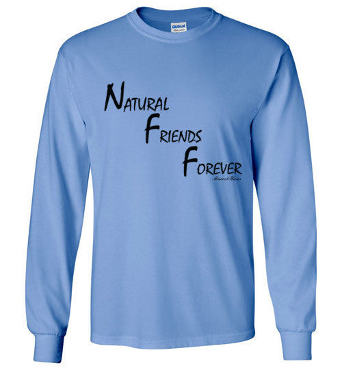 NFF: Natural Friends Forever Long Sleeve T-Shirt - Marvel Hairs