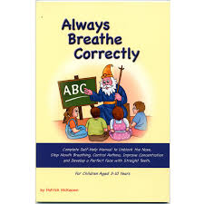 Always Breathe Correctly by Patrick McKeown