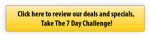 Review deals and specials and take the 7 day challenge