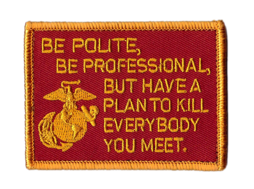 Be Polite but Have a Plan US Military Marine Corps Patch