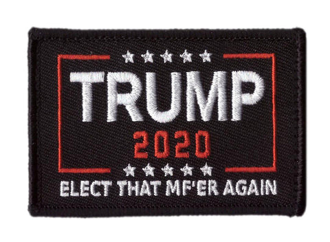 Elect That MF'er Again Trump 2020 Tactical Patch