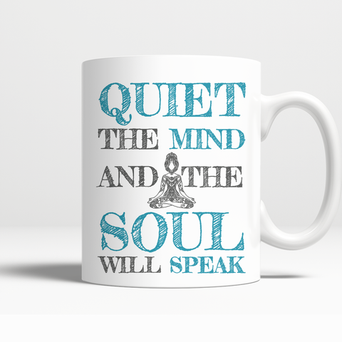 Quiet the Mind and the Soul Will Speak - Coffee Mug