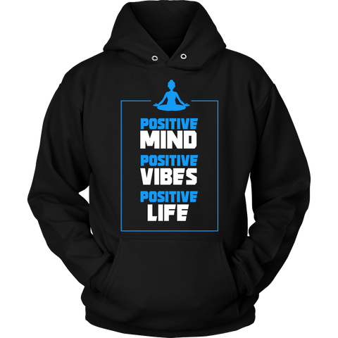 Positive Mind Positive Vibes Positive Life - Hoodie / Long Sleeve