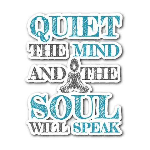 Quiet the Mind and the Soul Will Speak - Sticker