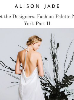 ALISON JADE : Meet the Designers: Fashion Palette New York Part II | HAUS OF SONG
