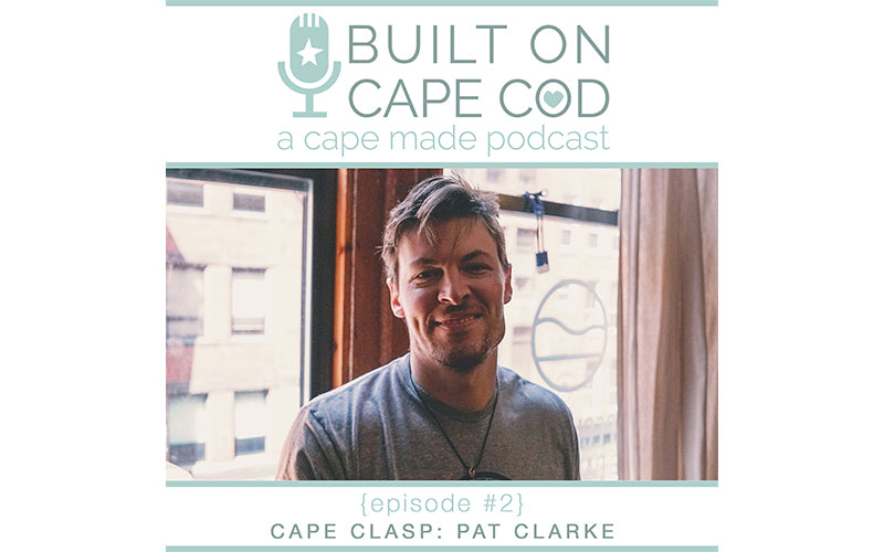 Hear the Cape Clasp Story on the Built on Cape Cod Podcast