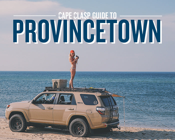 CAPE CLASP GUIDE: A DAY IN PROVINCETOWN