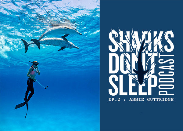 SHARKS DON'T SLEEP EPISODE 2: ANNIE GUTTRIDGE