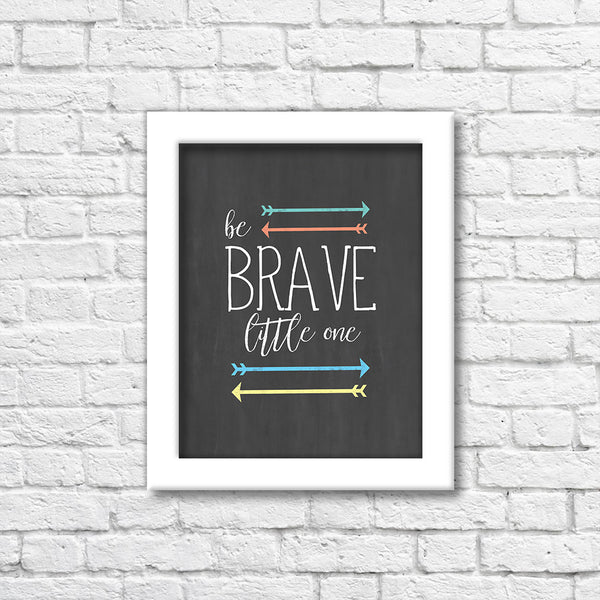 Be Brave Little One Chalkboard Art Print  Blue Orchid Designs