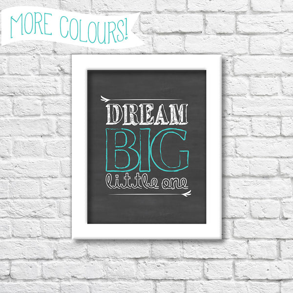 Dream Big Little One Chalkboard Art Print  Blue Orchid Designs