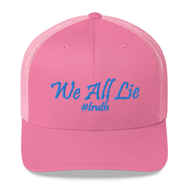 We All Lie #Truth Trucker Hat