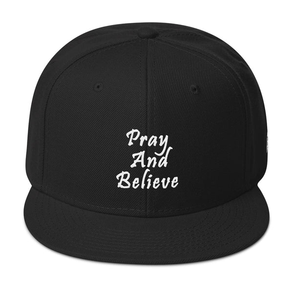 Pray And Believe Snapback Hat