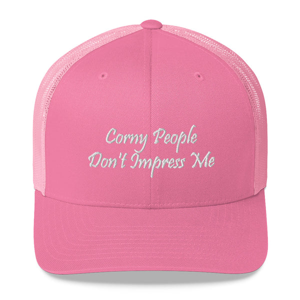Corny People Don't Impress Me Trucker Hat
