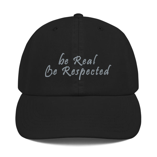 Be Real Be Respected X Champion Dad Hat