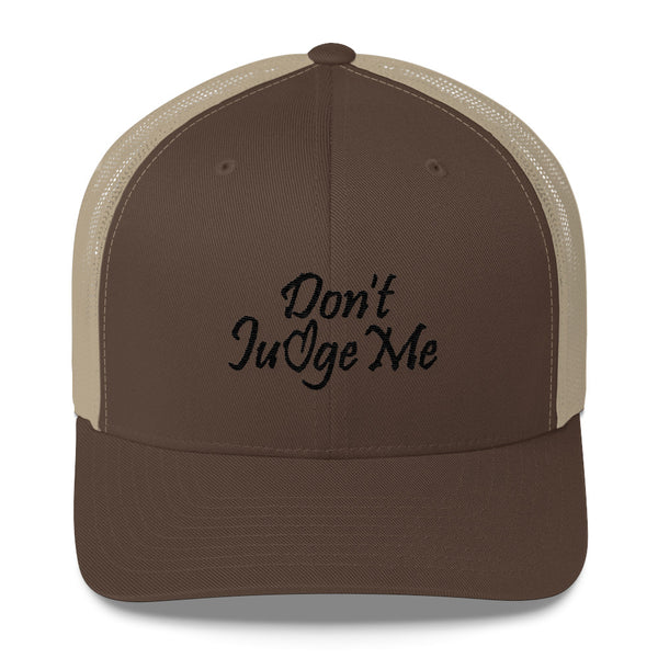 Don't Judge Me Trucker Hat