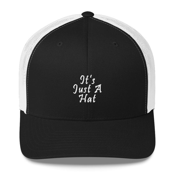 It's Just A Hat Trucker Hat