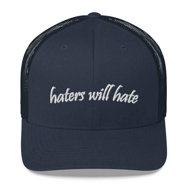 Haters Will Hate Trucker Hat