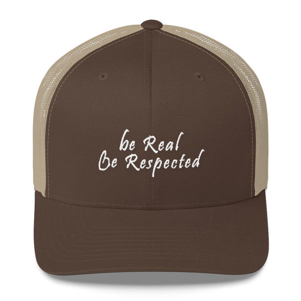 Be Real Be Respected Trucker Hat