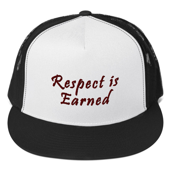 Respect Is Earned Trucker Hat