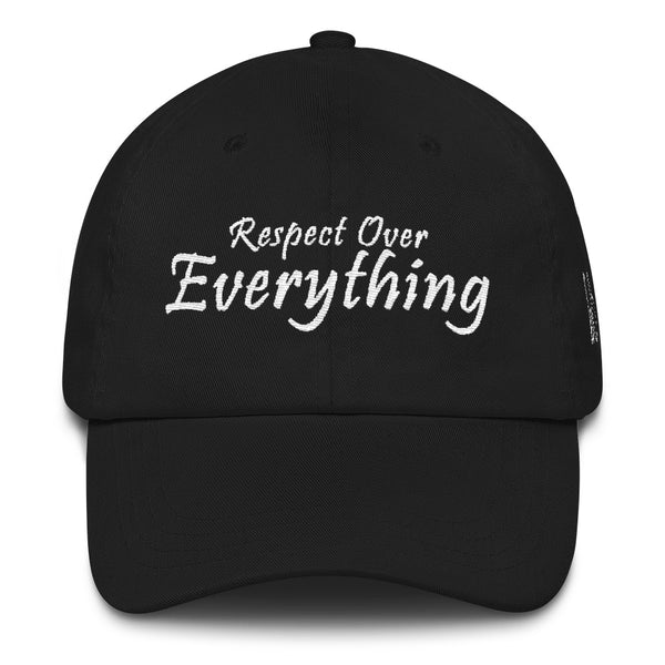 Respect Over Everything Dad Hat