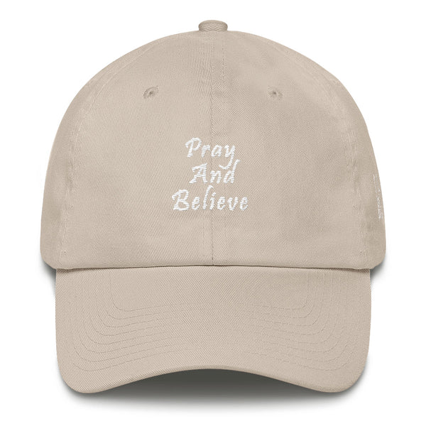Pray And Believe Cotton Dad Hat