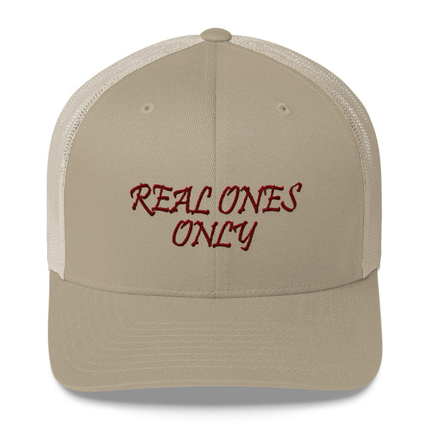 Real Ones Only Trucker Hat