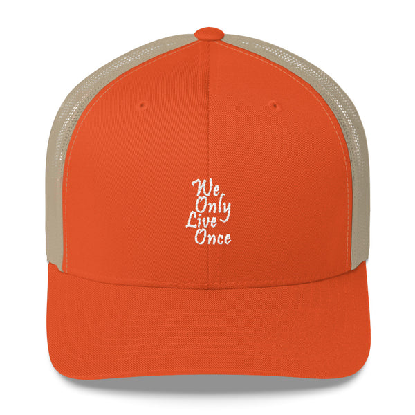 We Only Live Once Trucker Hat