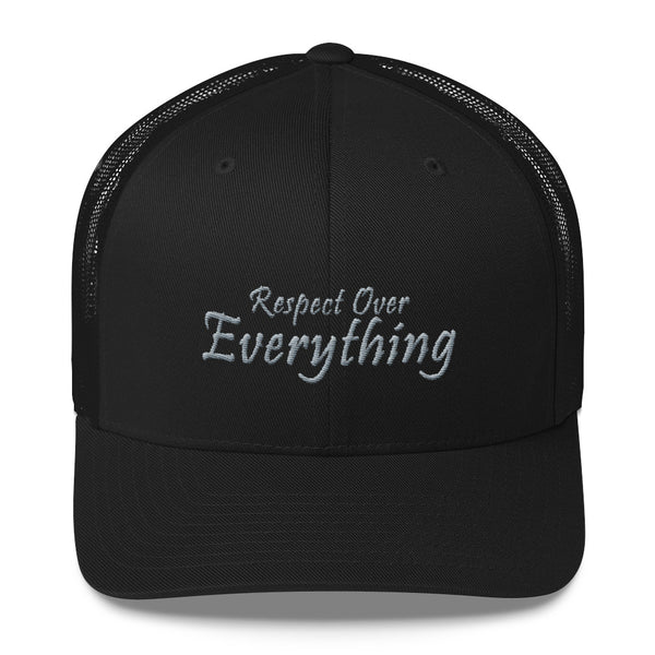 Respect Over Everything Trucker Hat