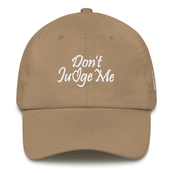 Don't Judge Me Dad Hat