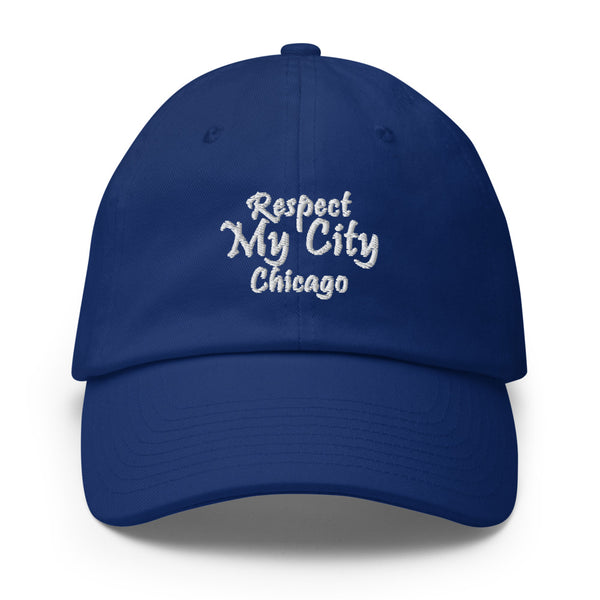 Respect My City Chicago Cotton Dad Hat