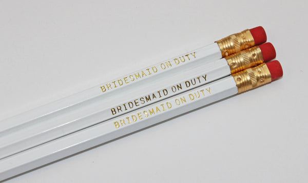 Pencil - Bridesmaid on Duty (set of 3)