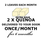 CALIFORNIA BREAD CLUB - 2 Quinoa EXTRA SOUR Loaves ONCE a month for 6 months