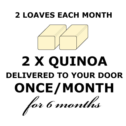 BREAD CLUB - 2 Quinoa Loaves ONCE a month for 6 months