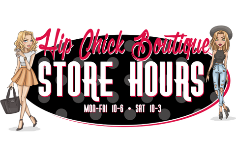 Hip Chick Boutique Texas - STORE HOURS