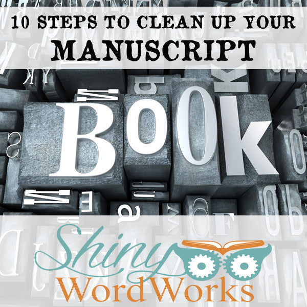 10 Steps To Clean Up Your Manuscript