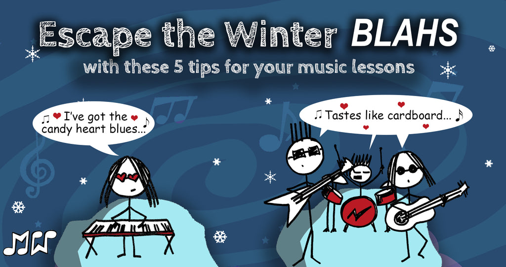 "Escape the Winter ""Blahs"" With These 5 Tips for Your Music Lessons"