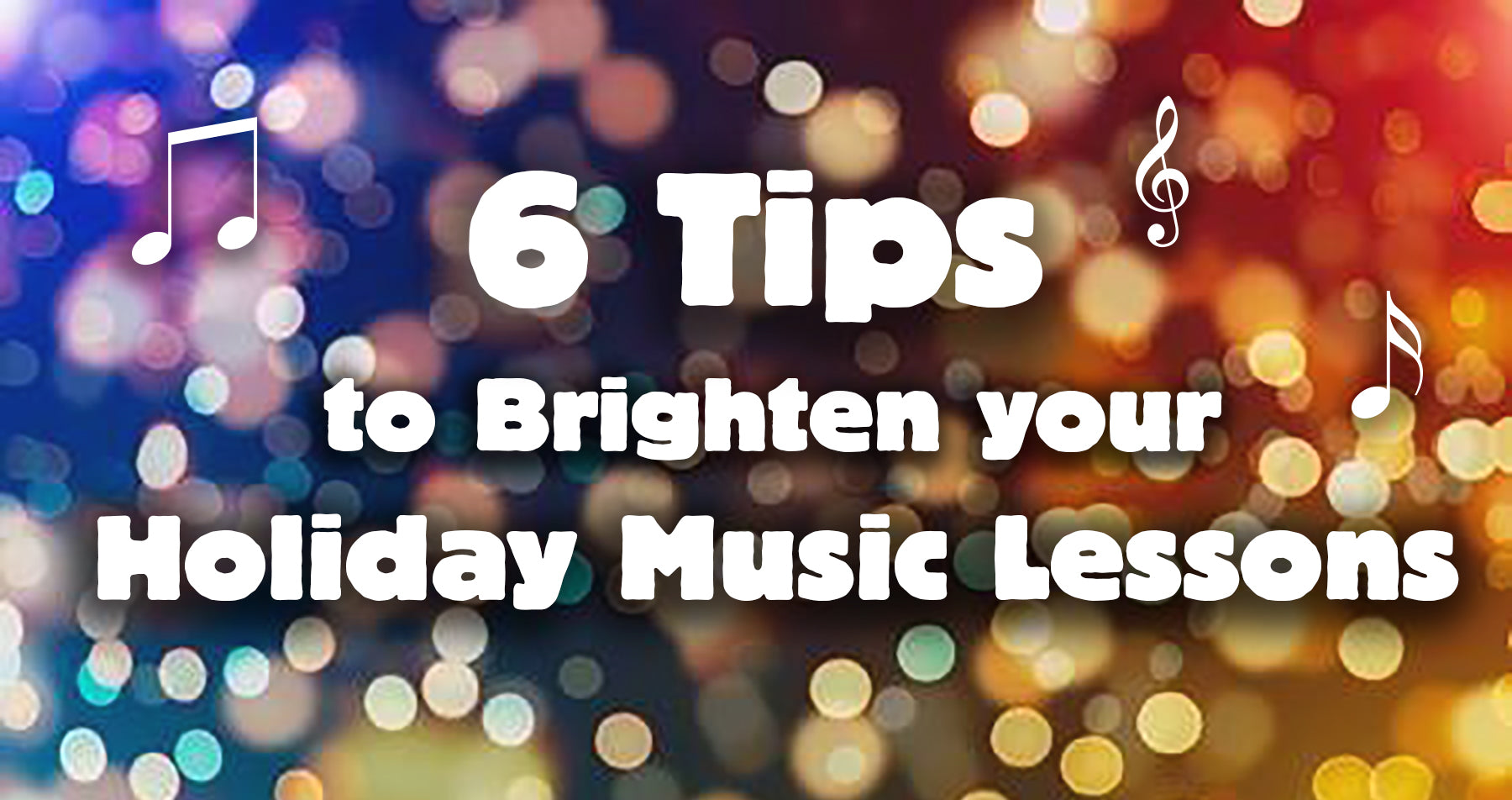6 holiday music lesson tips