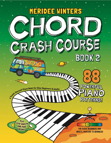 (DIGITAL COPY / SINGLE LICENSE PDF) Chord Crash Course Book 2: A Teach Yourself Piano Book for Older Beginners and Adults
