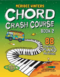 Chord Crash Course Book 2: A Teach Yourself Piano Book for Older Beginners and Adults