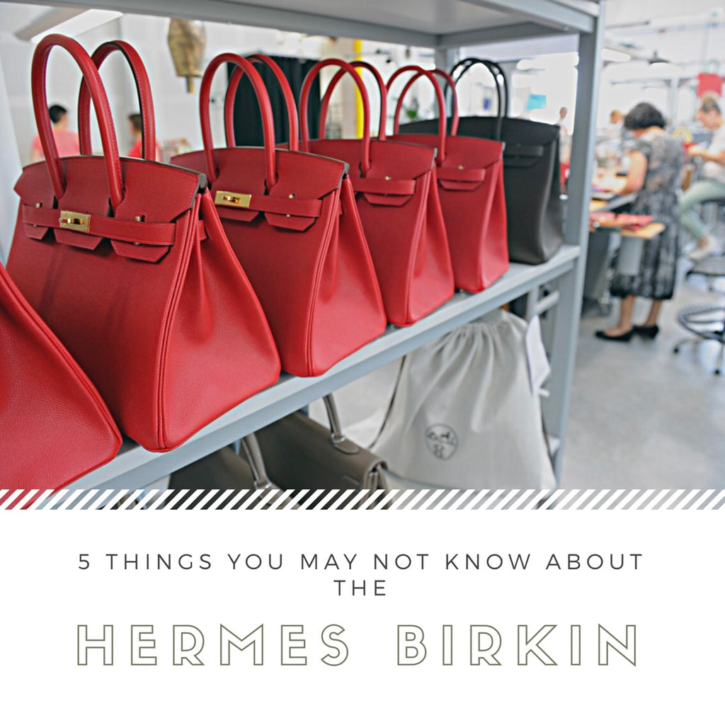 c9aa3d8dbac 5 THINGS YOU MAY NOT KNOW ABOUT THE BIRKIN BAG