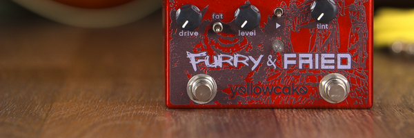 Yellowcake Pedals Furry & Fried