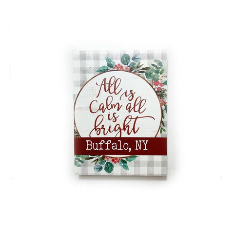 """All is Calm, All is Bright. Buffalo, NY"" Wooden Sign"