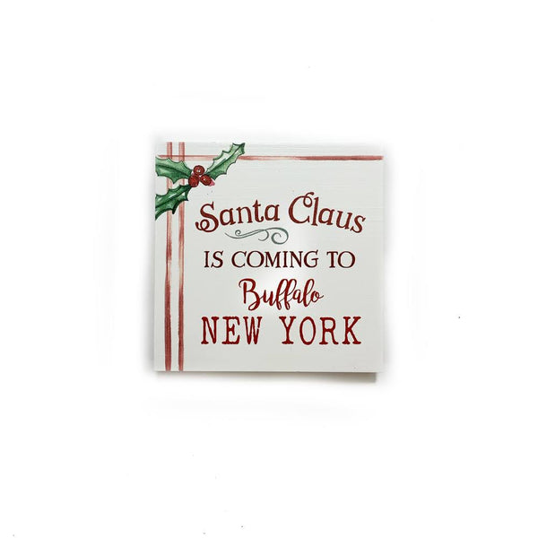 """Santa Claus is Coming to Buffalo, New York"" Wooden Sign"