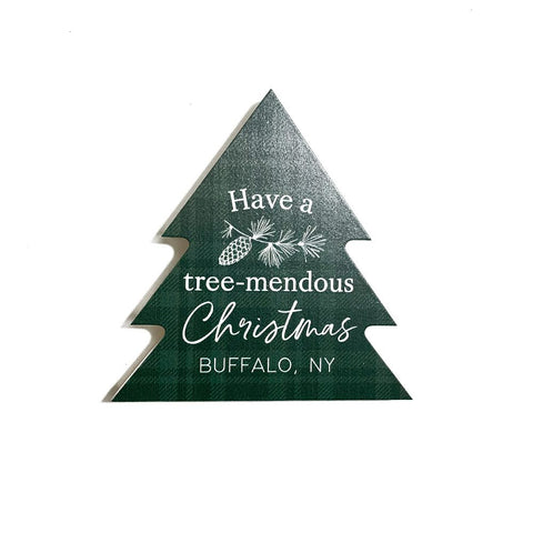 """Have A Tree-Mendous Christmas"" Wooden Decoration"