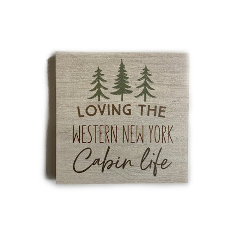 """Loving the WNY Cabin Life"" Wooden Sign"