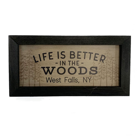 """Life is Better in the Woods"" Wooden Sign"