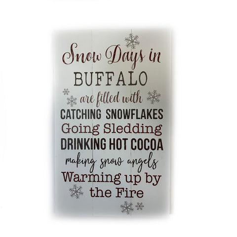 """Snow Days in Buffalo"" Wooden Sign"