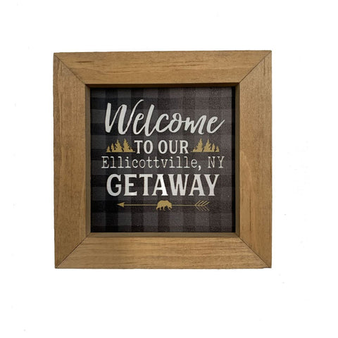 """Welcome to Our Elicottville, NY Getaway"" Wooden Sign"