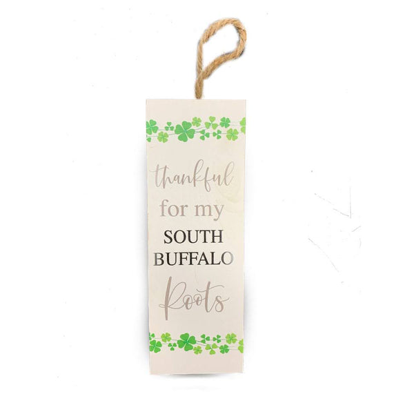 """Thankful for my South Buffalo Roots"" Wooden Sign"