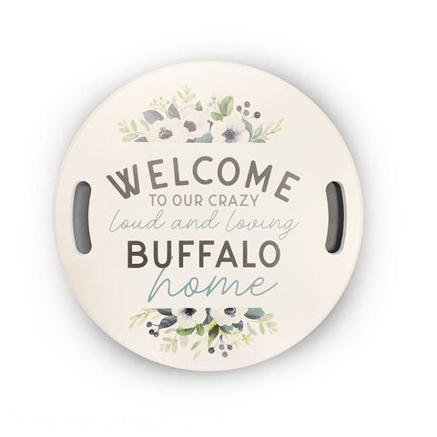 """Welcome To Our Crazy, Loud, And Loving Buffalo Home"" Wooden Wall Plaque"